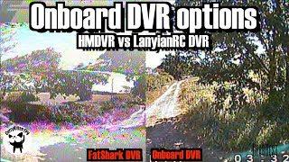 FPV Reviews: HMDVR vs LantianRC Onboard DVRs, supplied by Gearbest