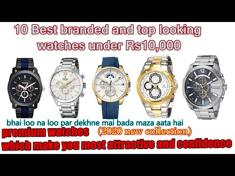 Best Branded And Premium Watches Under Rs 10,000. Look Esa Jo Deewana Bana De.