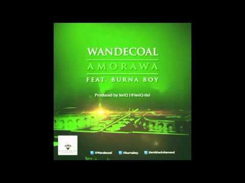 Wande Coal Feat  Burna Boy -  Amorawa  (Official)