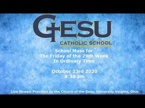 Gesu School Mass 10/23/20 8:30am
