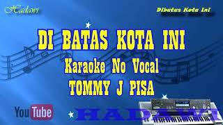 Karaoke Kenangan  Di Batas Kota Ini   Tommy J Pisa  Keyboard Cover Tanpa Vokal