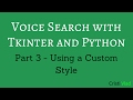 Voice Search with Tkinter and Python - 3 - Using a Custom Style