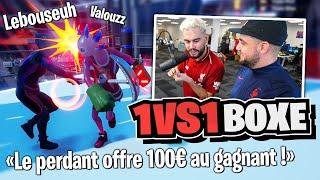 1vs1 combat de Boxe Lebouseuh vs Valouzz (le perdant offre un cadeau de 100€ au gagnant)