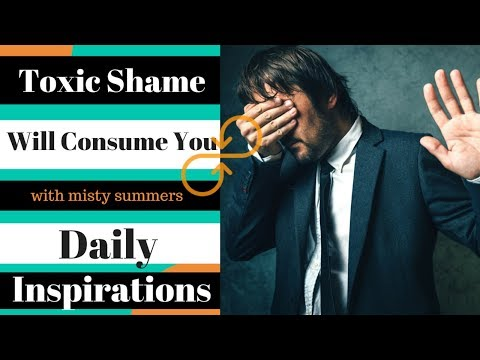 Toxic Shame Will Consume You - Daily Inspiration