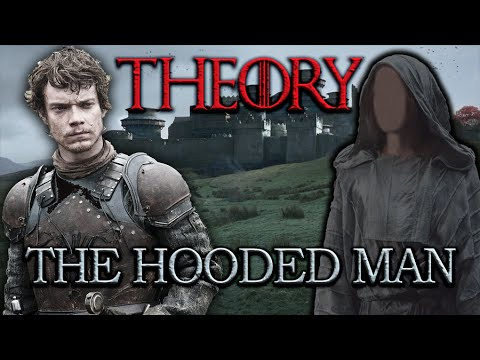 Theon And The Hooded Man Of Winterfell Theory (Game of Thrones)
