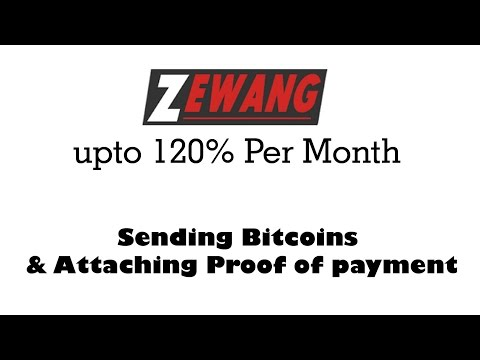 Zewang help How to send bitcoins & attach proof of payment
