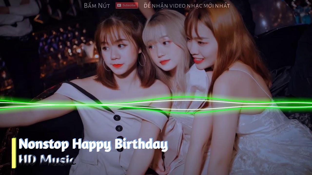 Nonstop Vinahouse 2020 - Happy Birthday Remix - Nonstop Vinahouse Bass Cực Mạnh Hay Nhất  - HD Music
