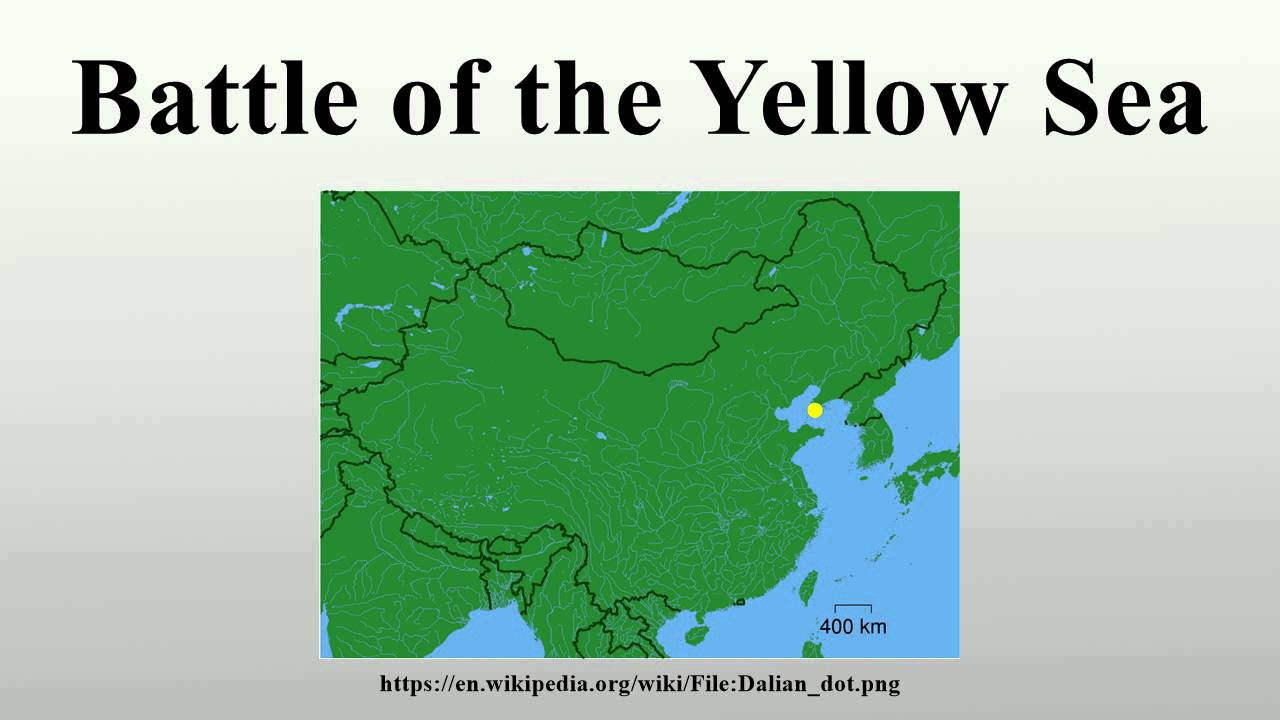 Battle of the Yellow Sea YouTube
