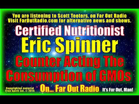 Eric Spinner, Counteracting The Consumption of GMOs, On FarOutRadio 6-26-13