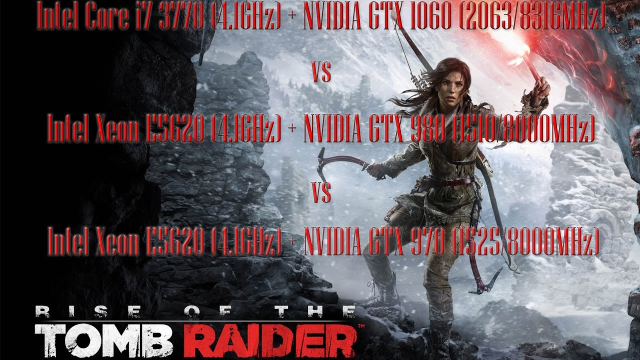 Rise of the Tomb Raider - i7 3770(4.1GHz)+GTX1060 vs Xeon E5620(4.1GHz)+GTX970/GTX980