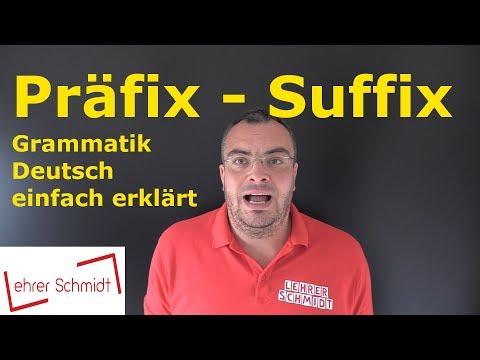 Präfix - Wortstamm - Suffix | Grammatik | Deutsch | Lehrerschmidt