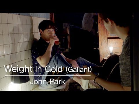 John Park(존박) _ Weight in Gold (Gallant)