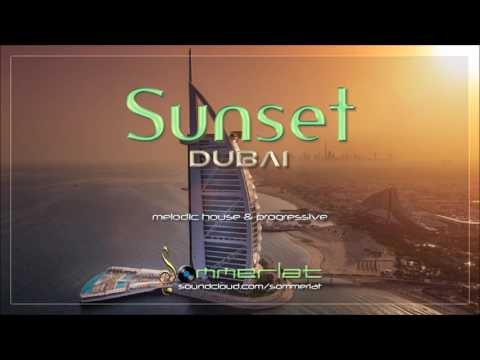 Melodic House & Progressive - 'Sunset Dubai' • 2017