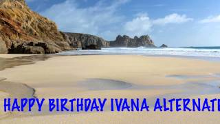 Ivana Alternate   Beaches Playas - Happy Birthday