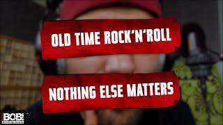 Mashup #3 - Old Time Rock'n'Roll (Bob Seger) x Nothing Else Matters (Metallica)