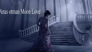 Anas otman  Moon Love
