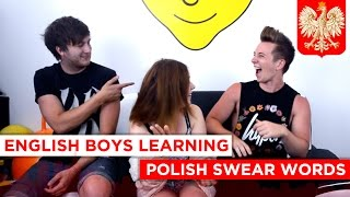 ENGLISH BOYS LEARNING POLISH SWEAR WORDS (Polskie przekleństwa) (with TheWoohoo16xo)