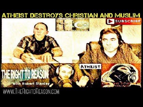 Atheist Destroys Christian and Muslim