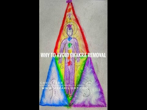 CHAKRA REMOVAL/ WHY TO AVOID CHAKRA REMOVAL / VIDEO 4 OF 7.