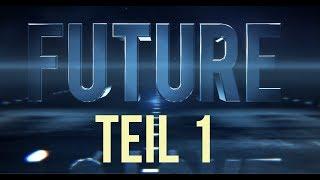 Folge 1: Future