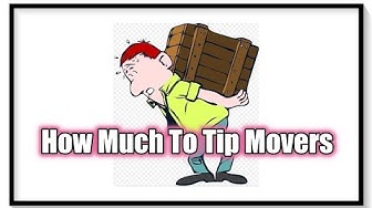 How Much to Tip Movers in 2019?