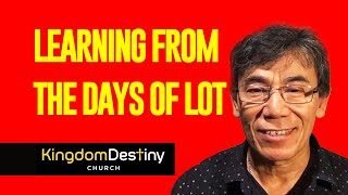 Learning from the days of Lot | Loref Meetei | KingdomDestiny