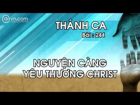 Thánh ca 244Nguyện càng yêu thương christNhạc thánh tin lành
