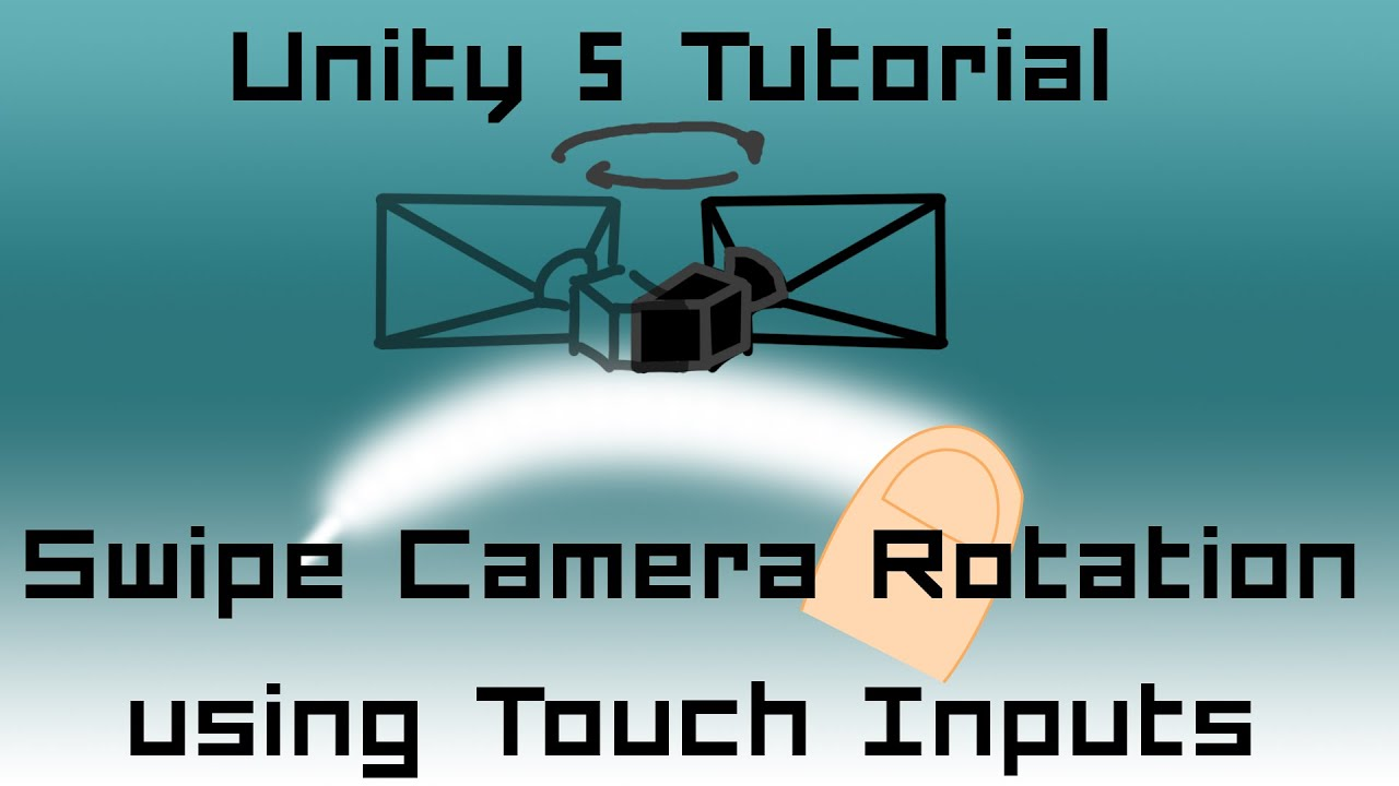 Unity 5 Tutorial: Swipe Touch Input for Camera Rotation C#