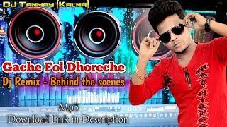 Gache Fol Dhoreche   Behind The Seens   DJ Tanmay Kalna