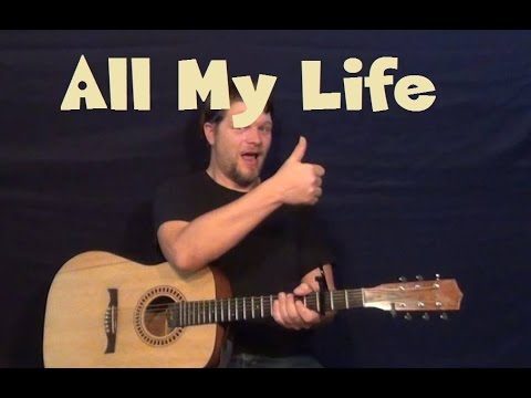 how to play all my life on guitar