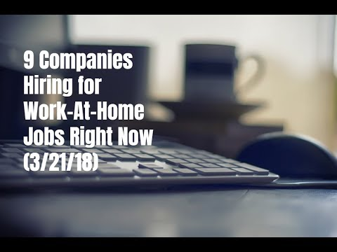 9 Companies Hiring for Work-At-Home Jobs Right Now (8/21/18)