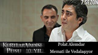 Kurtlar Vadisi Pusu - Polat Memati'yle Vedalaşıyor   Milyonları Ağlatan Sahne