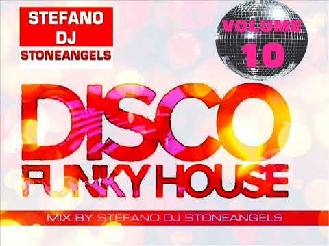 FUNKY DISCO HOUSE VOL. 10 MIX BY STEFANO DJ STONEANGELS