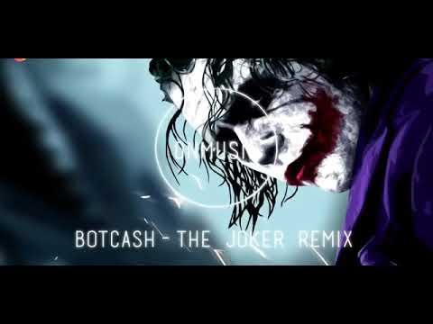 BOTCASH-THE JOKER REMIX