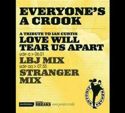 Love Will Tear Us Apart (LBJ Remix) - Everyones a Crook vs ...