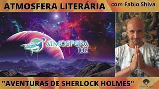 """""""AVENTURAS DE SHERLOCK HOLMES – Conan Doyle"""" (Atmosfera Literária)"""