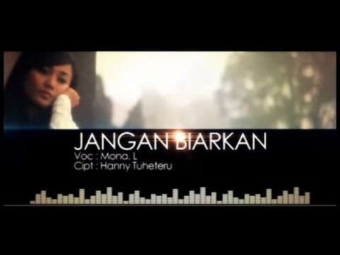Mona L. - JANGAN BIARKAN (Official Music Video)