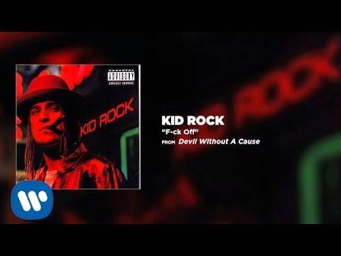 Kid Rock - F-ck Off