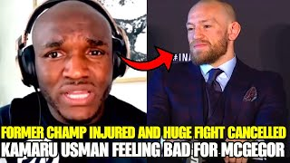 Former UFC champ OUT of upcoming main event, Kamaru Usman feels bad for Conor McGregor, Masvidal
