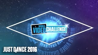 Just Dance 2016: WORLD VIDEO CHALLENGE