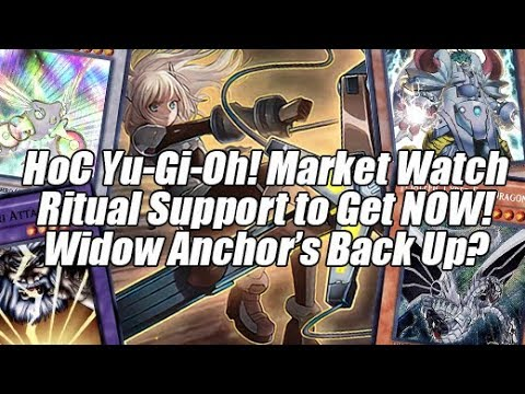 HoC Yu-Gi-Oh! Market Watch - Get This Ritual Support NOW! Widow Anchor Moves Back Up!?