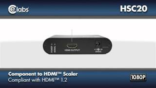 Component to HDMI™ Scaler