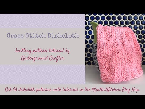 Knitting Tutorial: Grass Stitch Dishcloth