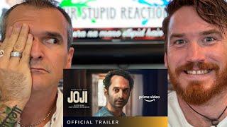 JOJI | Fahadh Faasil | TRAILER REACTION!!!!