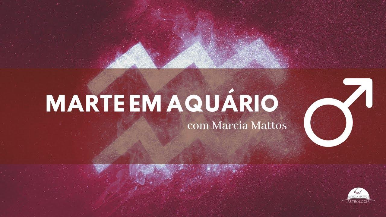 Marte em Aquário por Marcia Mattos