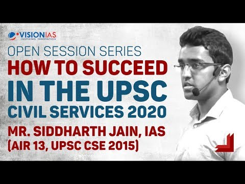 How to Succeed in The UPSC Civil Services 2020   Mr. Siddharth Jain, IAS (AIR 13, CSE 2015 )