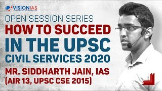 How to Succeed in The UPSC Civil Services 2020 | Mr. Siddharth Jain, IAS (AIR 13, CSE 2015 )