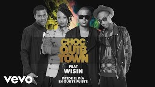 ChocQuibTown - Desde el Día en Que Te Fuiste (Version Reggaeton)(Cover Audio) ft. Wisin