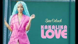 Sister Deborah Kakalika Love Ft Efo Chameleon OFFICIAL VIDEO