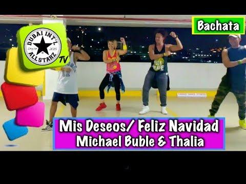 MIS DESEOS : FELIZ NAVIDAD  MICHAEL BUBLE & THALIA  Zumba®   DAVE LEE   Choreography